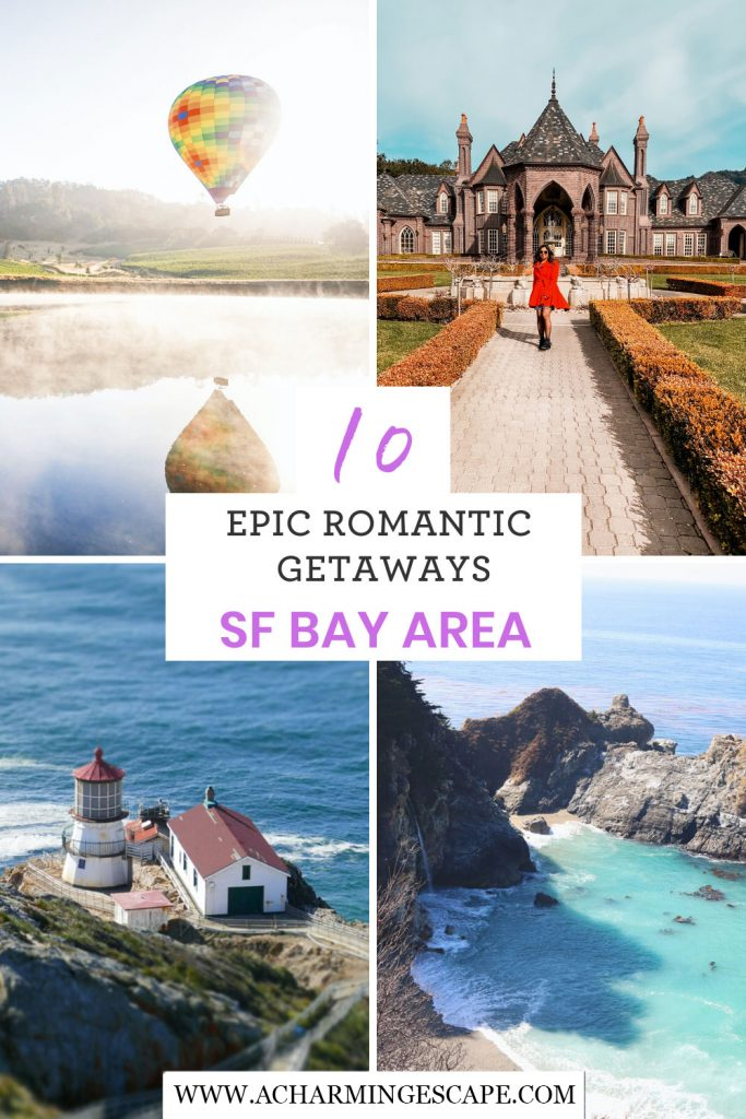 10 Romantic weekend getaways from SF Bay Area