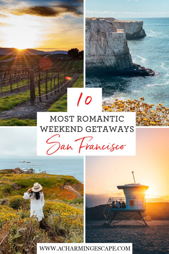 10 Romantic weekend getaways from San Francisco Bay Area